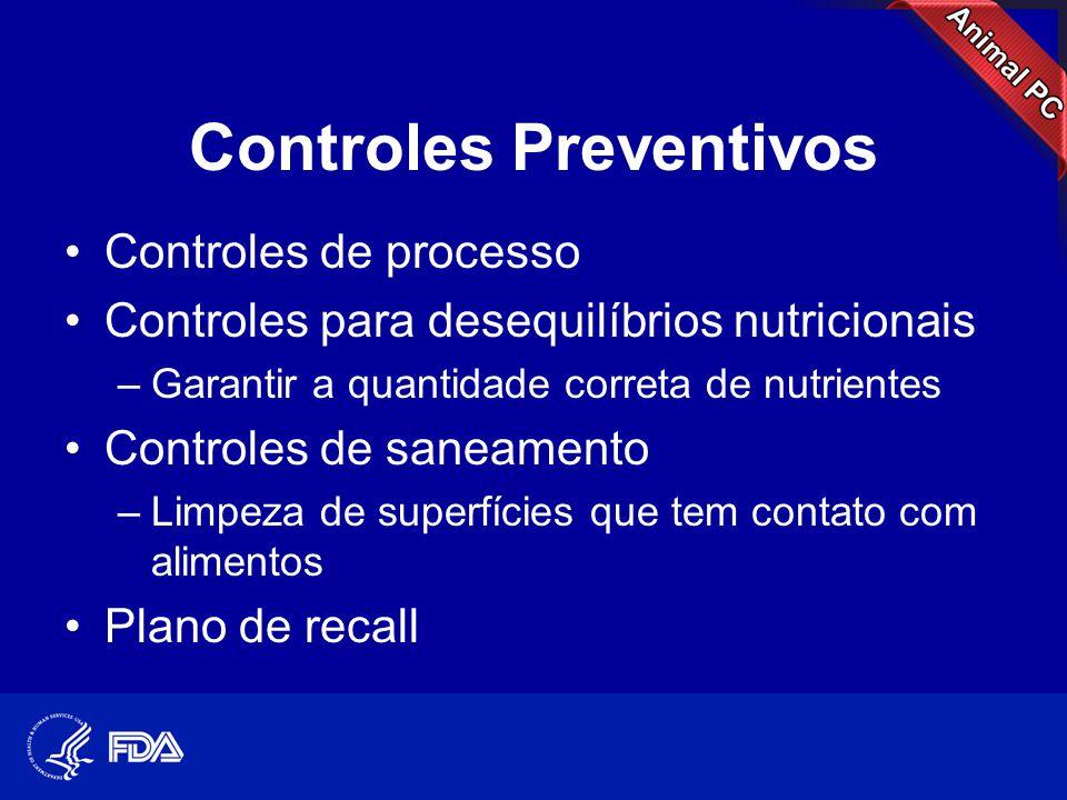 Controles Preventivos •Controles de processo •Controles para desequilíbrios nutricionais –Garantir a quantidade correta de nutrientes •Controles de sa