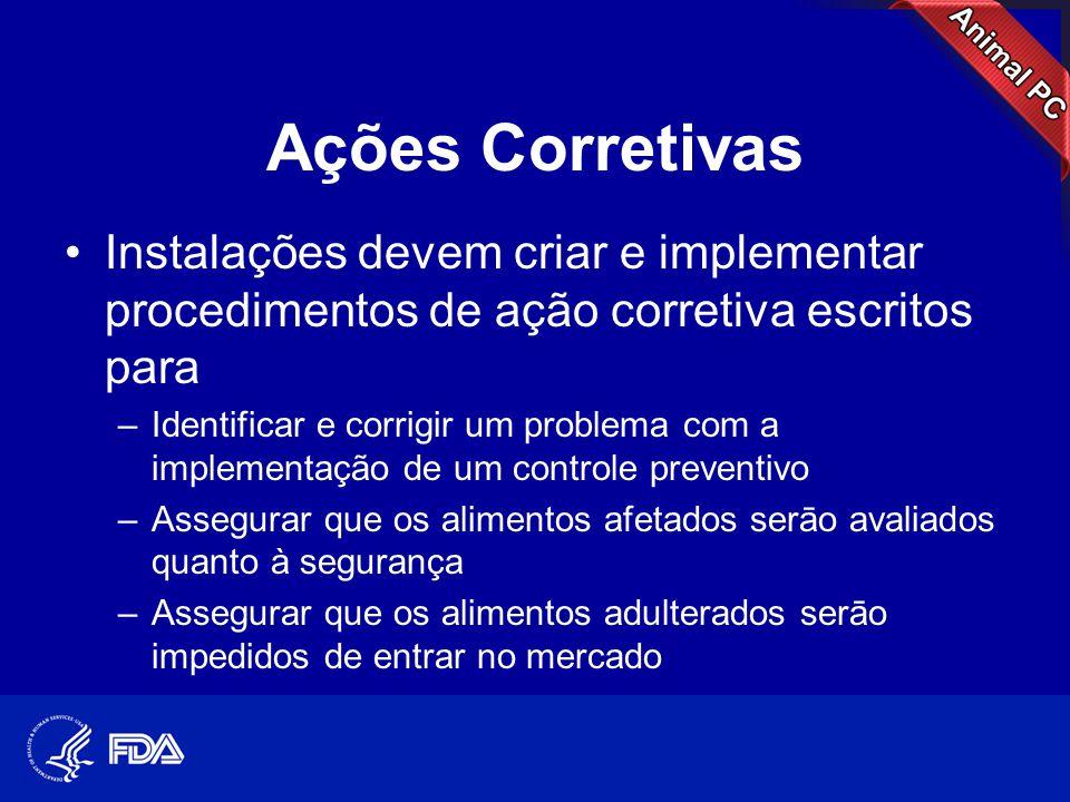 Ações Corretivas •Instalações devem criar e implementar procedimentos de ação corretiva escritos para –Identificar e corrigir um problema com a implem