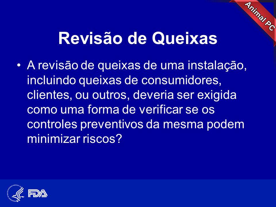 Revisão de Queixas •A revisāo de queixas de uma instalaçāo, incluindo queixas de consumidores, clientes, ou outros, deveria ser exigida como uma forma