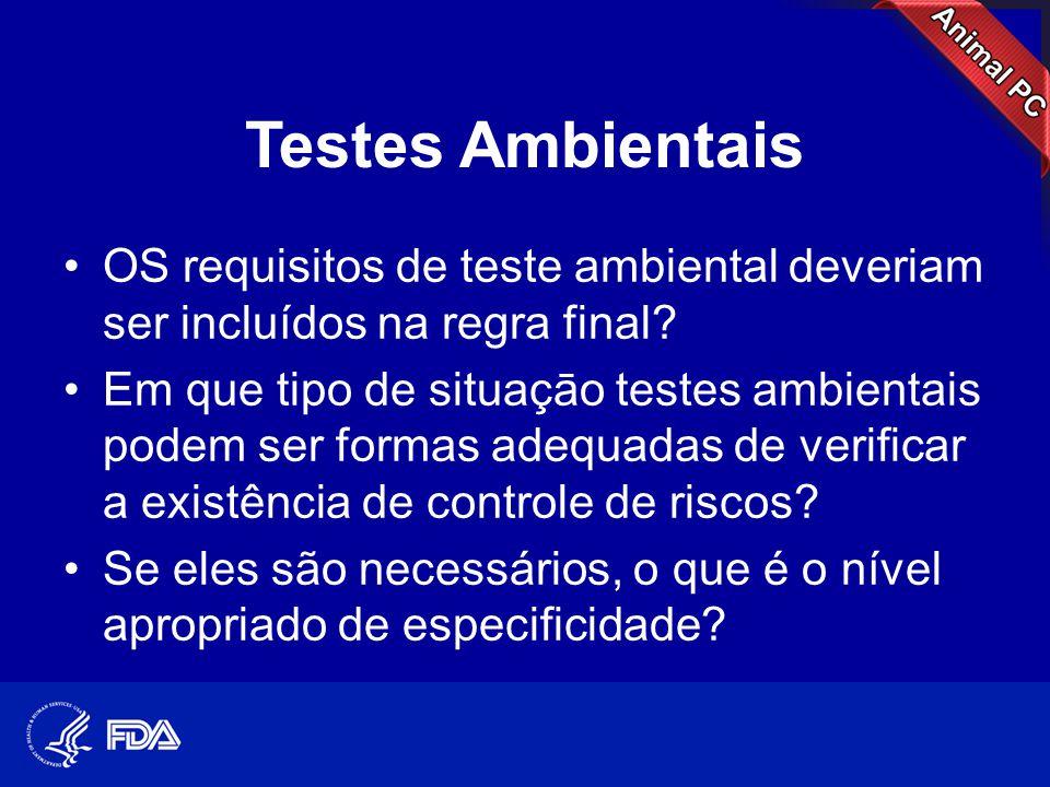 Testes Ambientais •OS requisitos de teste ambiental deveriam ser incluídos na regra final? •Em que tipo de situaçāo testes ambientais podem ser formas