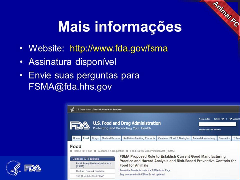Mais informações •Website: http://www.fda.gov/fsma •Assinatura disponível •Envie suas perguntas para FSMA@fda.hhs.gov