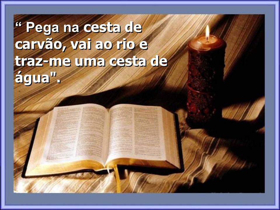 ¿ Que bem faz a leitura da Bíblia? perguntou o neto. O Avô calmamente deixou de atirar carvão para o fogão e disse: