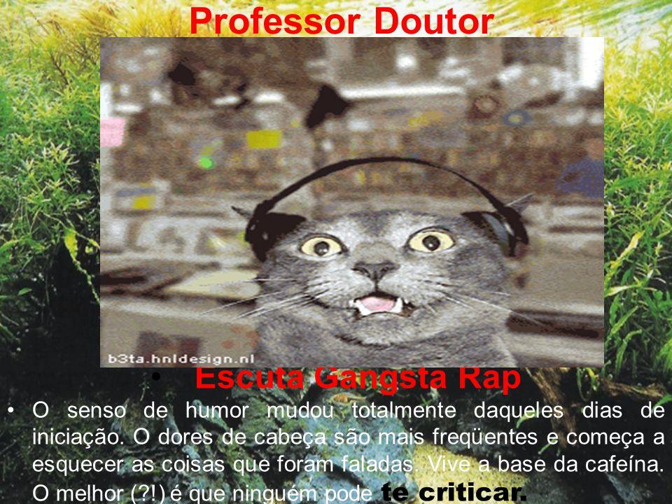 Professor Titular • Escuta vozes em sua cabeça.