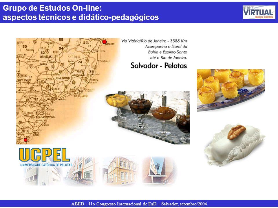 ABED – 11o Congresso Internacional de EaD – Salvador, setembro/2004 Grupo de Estudos On-line: aspectos técnicos e didático-pedagógicos