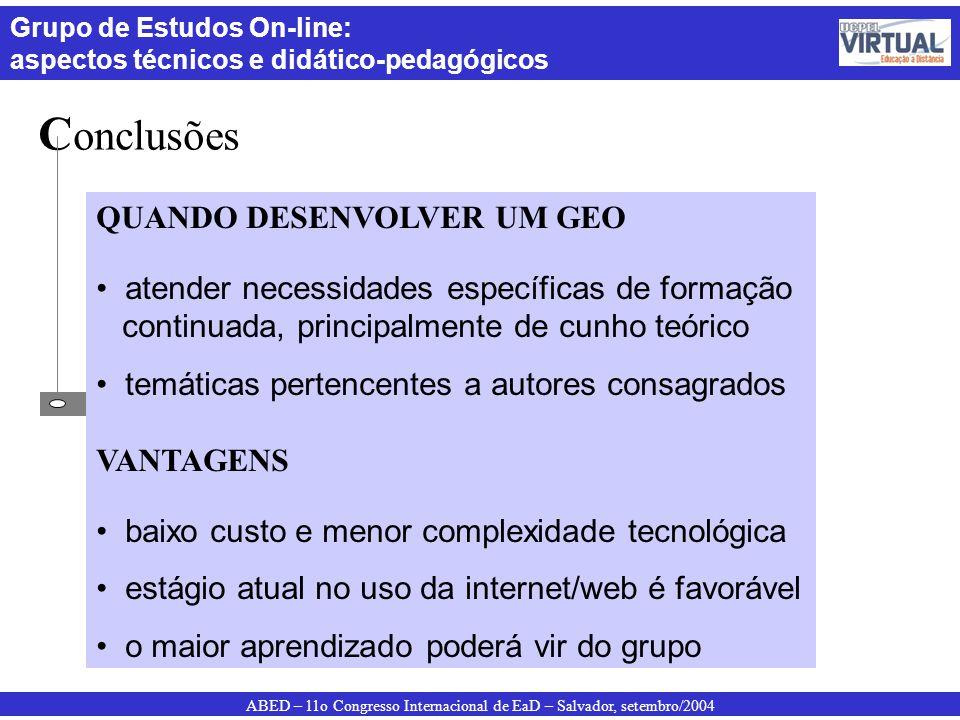 ABED – 11o Congresso Internacional de EaD – Salvador, setembro/2004 Grupo de Estudos On-line: aspectos técnicos e didático-pedagógicos C onclusões QUA
