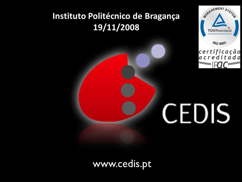 www.cedis.pt Instituto Politécnico de Bragança 19/11/2008