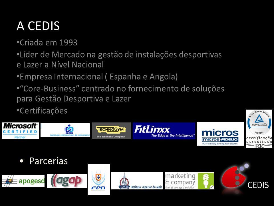 A CEDIS • Criada em 1993 • Líder de Mercado na gestão de instalações desportivas e Lazer a Nível Nacional • Empresa Internacional ( Espanha e Angola) • Core-Business centrado no fornecimento de soluções para Gestão Desportiva e Lazer • Certificações • Parcerias
