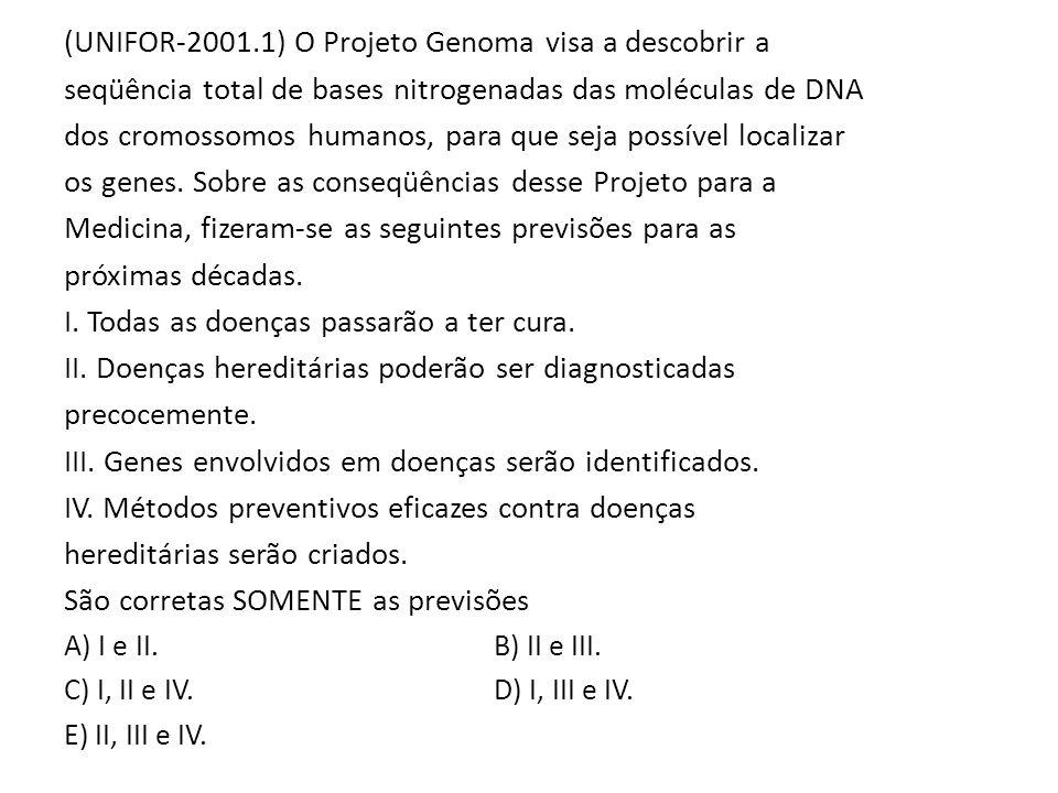 (UNIFOR-2001.1) O Projeto Genoma visa a descobrir a seqüência total de bases nitrogenadas das moléculas de DNA dos cromossomos humanos, para que seja
