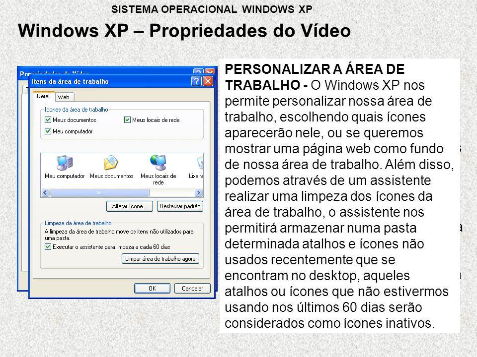 ABA ÁREA DE TRABALHO - Na aba área de trabalho, podemos modificar a imagem que será colocada no fundo do desktop do Windows XP (papel de parede) existe uma galeria de imagens que podemos escolher, caso desejamos, podemos também utilizar uma imagem pessoal, para alterar o Plano de Fundo: clique na aba área de trabalho, selecione a imagem desejada da lista que aparece ou clique em procurar, uma vez escolhida a imagem, clique em aplicar, e você verá a imagem escolhida como fundo da área de trabalho.