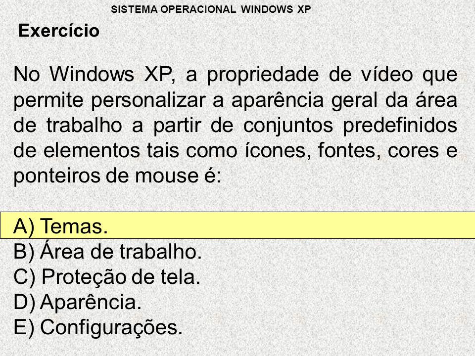 No Windows XP, a propriedade de vídeo que permite personalizar a aparência geral da área de trabalho a partir de conjuntos predefinidos de elementos tais como ícones, fontes, cores e ponteiros de mouse é: A) Temas.