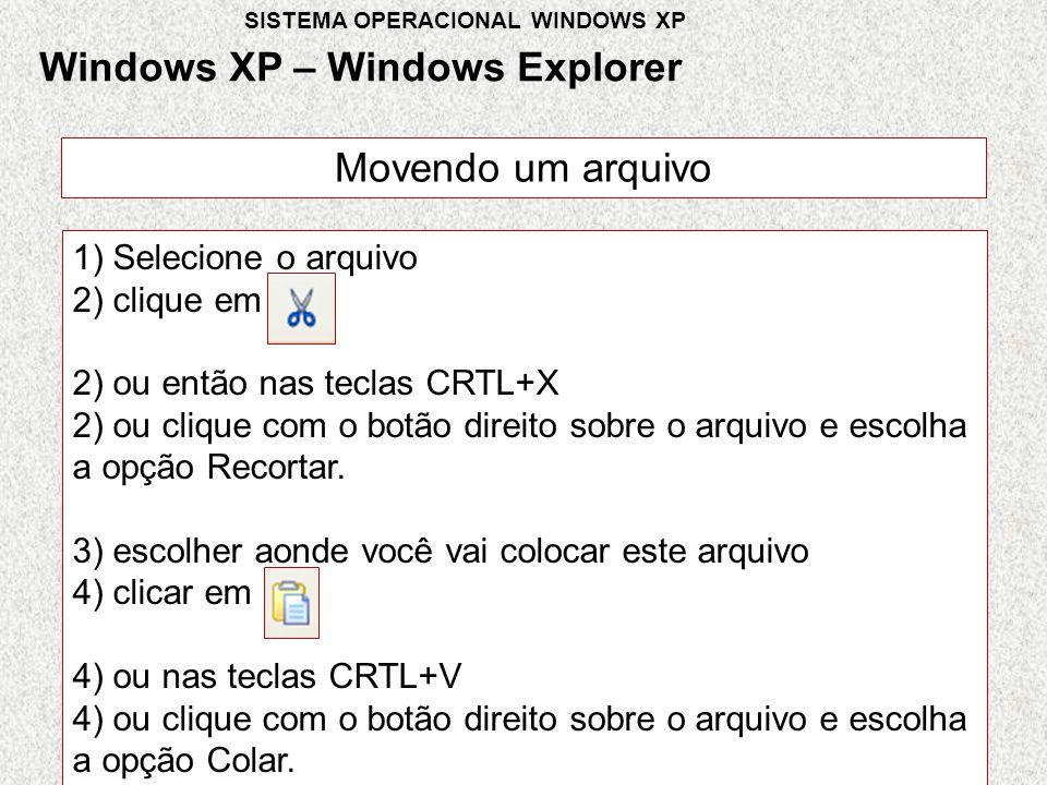 Movendo um arquivo 1) Selecione o arquivo 2) clique em 2) ou então nas teclas CRTL+X 2) ou clique com o botão direito sobre o arquivo e escolha a opção Recortar.