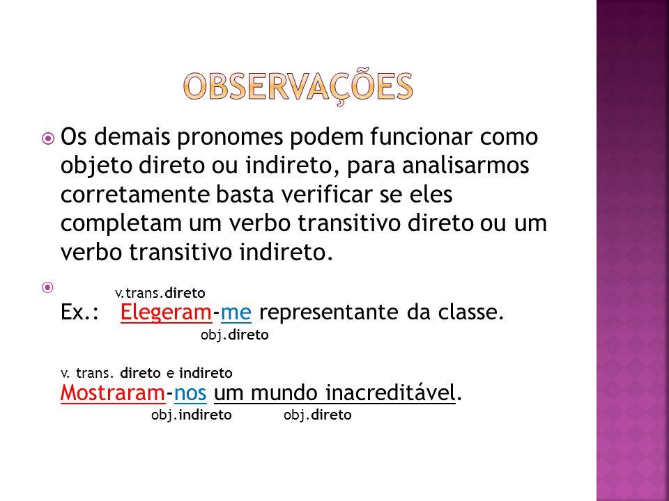  Completa o sentido de um nome (substantivo, adjetivo ou advérbio) sempre com o auxílio da preposição.