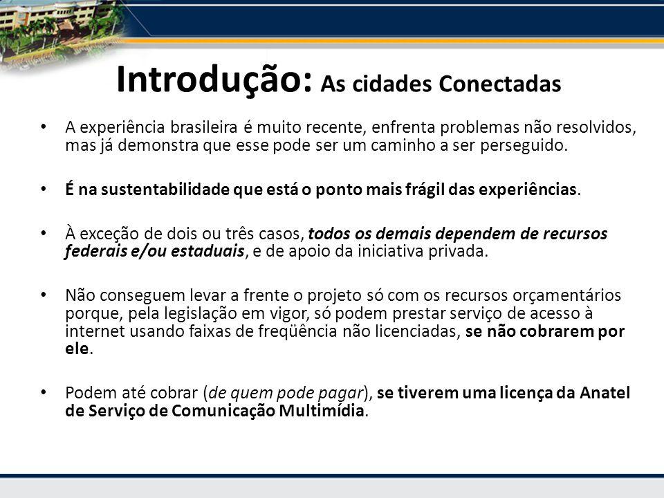 • A experiência brasileira é muito recente, enfrenta problemas não resolvidos, mas já demonstra que esse pode ser um caminho a ser perseguido.
