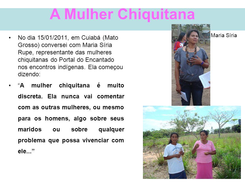 Irmã Marluce de Almeida •No dia 15/01/2011, em Cuiabá (Mato Grosso) conversei com Maria Síria Rupe, representante das mulheres chiquitanas do Portal d
