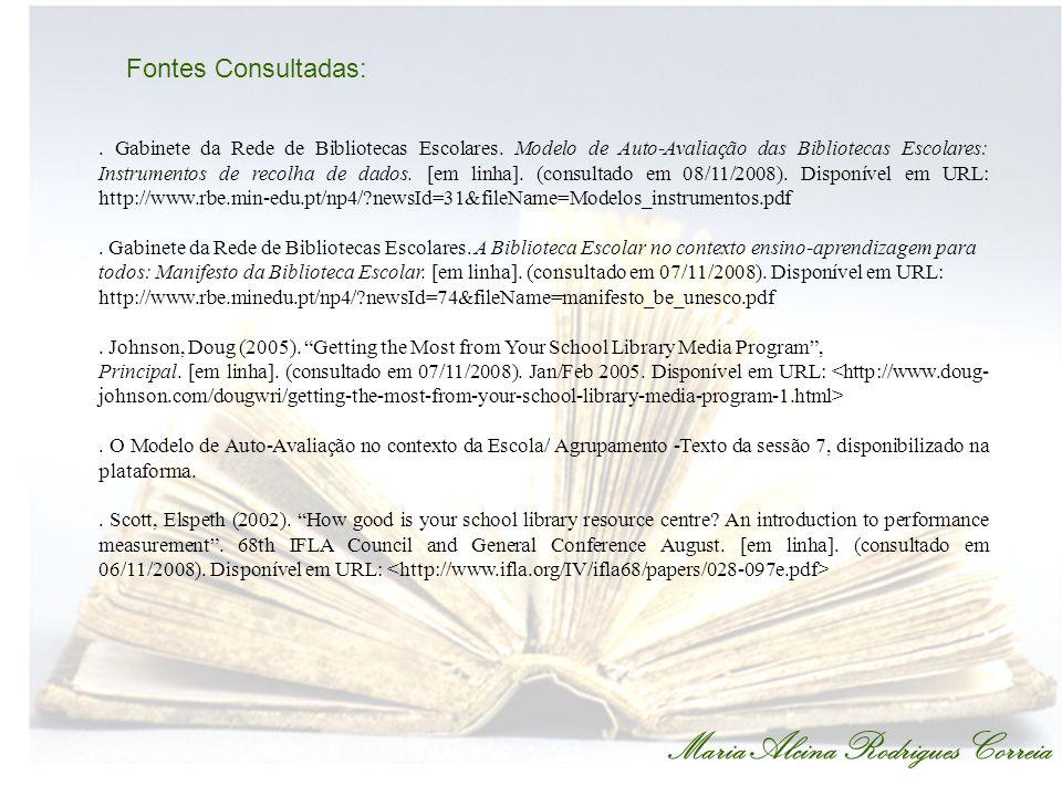 Maria Alcina Rodrigues Correia Fontes Consultadas:.