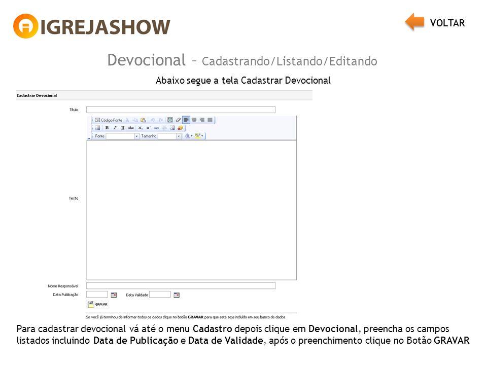 Devocional – Cadastrando/Listando/Editando Abaixo segue a tela Cadastrar Devocional Para cadastrar devocional vá até o menu Cadastro depois clique em