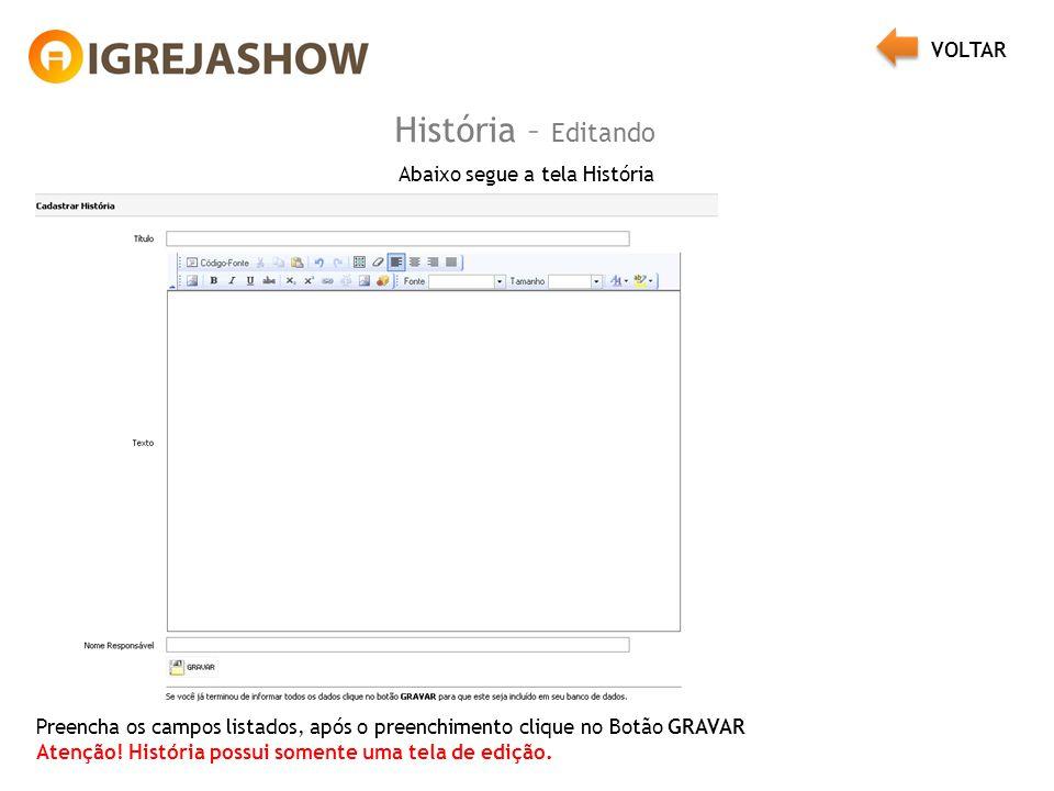História – Editando Abaixo segue a tela História Preencha os campos listados, após o preenchimento clique no Botão GRAVAR Atenção! História possui som