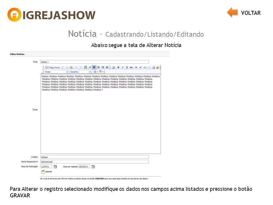 Notícia – Cadastrando/Listando/Editando Abaixo segue a tela de Alterar Notícia Para Alterar o registro selecionado modifique os dados nos campos acima