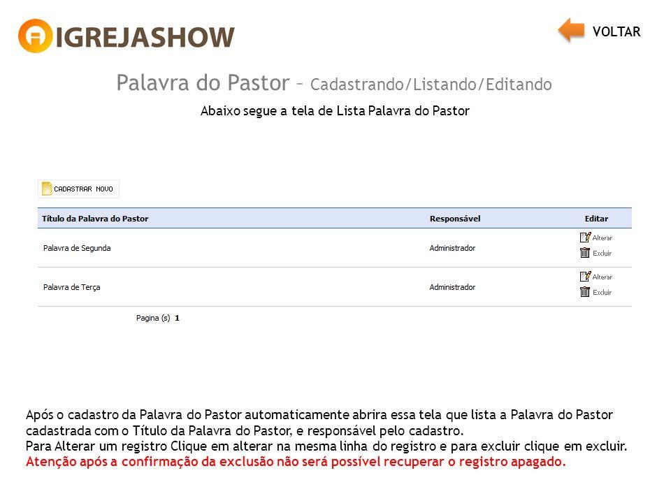 Palavra do Pastor – Cadastrando/Listando/Editando Abaixo segue a tela de Lista Palavra do Pastor Após o cadastro da Palavra do Pastor automaticamente