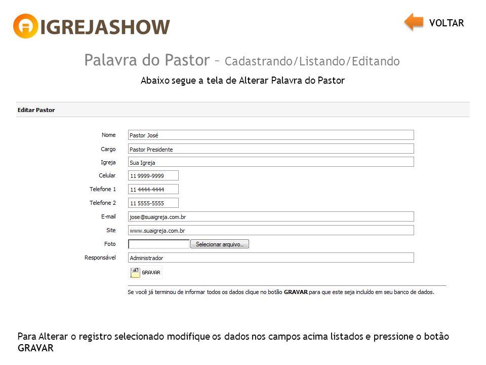 Palavra do Pastor – Cadastrando/Listando/Editando Abaixo segue a tela de Alterar Palavra do Pastor Para Alterar o registro selecionado modifique os da