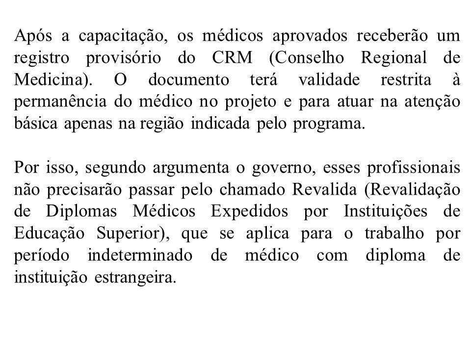 Após a capacitação, os médicos aprovados receberão um registro provisório do CRM (Conselho Regional de Medicina). O documento terá validade restrita à