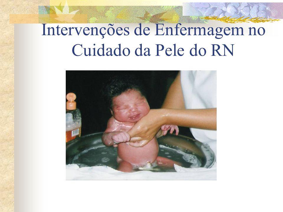 Intervenções de Enfermagem no Cuidado da Pele do RN