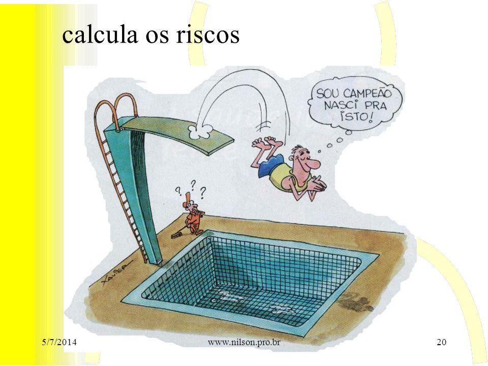 calcula os riscos 5/7/201420www.nilson.pro.br