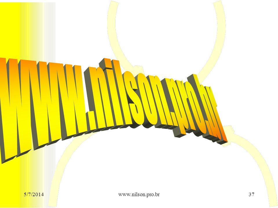 5/7/201437www.nilson.pro.br