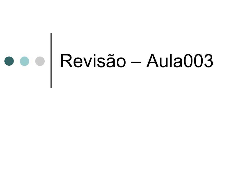 Revisão – Aula003