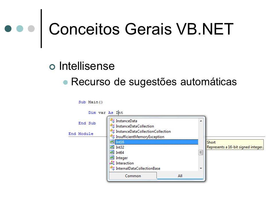 Conceitos Gerais VB.NET Intellisense  Recurso de sugestões automáticas