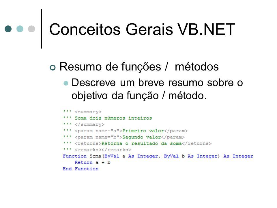 Conceitos Gerais VB.NET Resumo de funções / métodos  Descreve um breve resumo sobre o objetivo da função / método.
