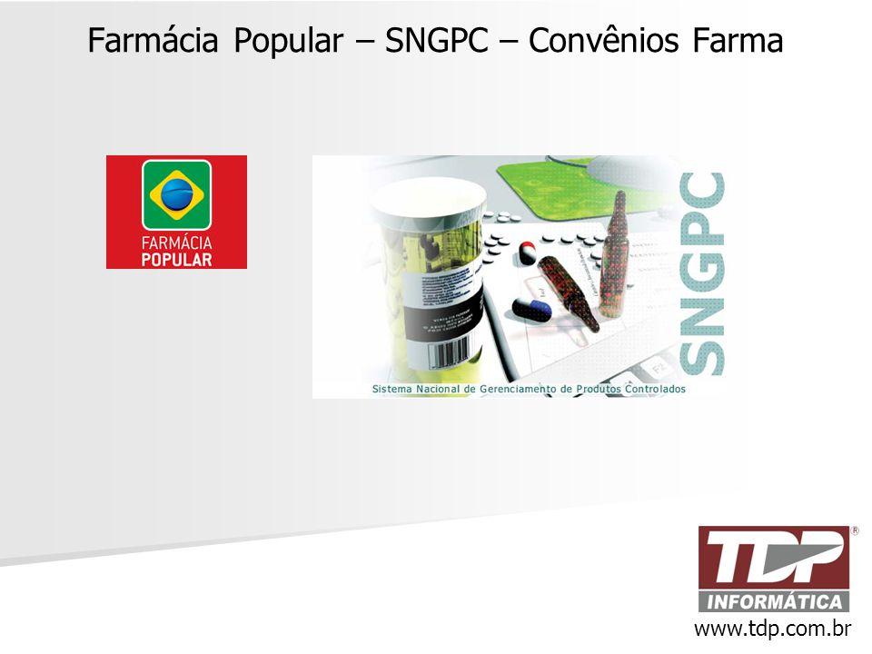 Farmácia Popular – SNGPC – Convênios Farma www.tdp.com.br