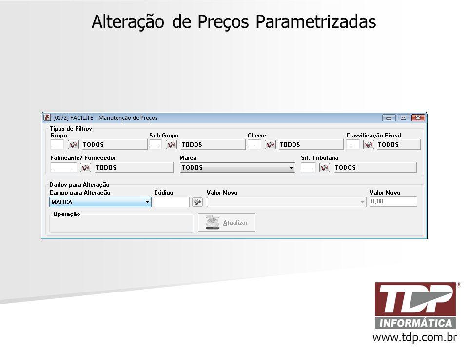 Alteração de Preços Parametrizadas www.tdp.com.br