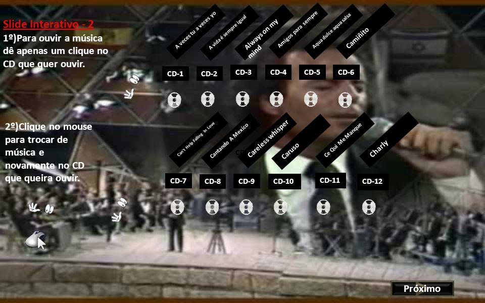 CD-1CD-2 2º)Clique no mouse para trocar de música e novamente no CD que queira ouvir.