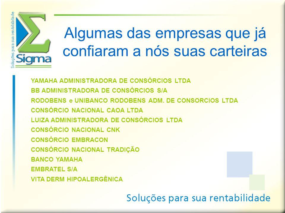 Algumas das empresas que já confiaram a nós suas carteiras YAMAHA ADMINISTRADORA DE CONSÓRCIOS LTDA BB ADMINISTRADORA DE CONSÓRCIOS S/A RODOBENS e UNI