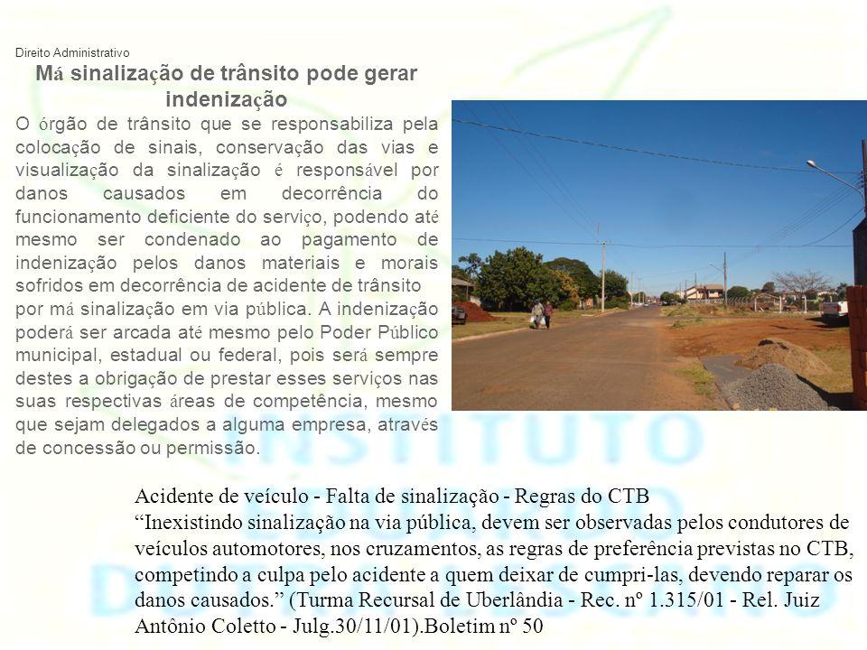 21/05/2013 21h31 - Atualizado em 21/05/2013 21h31 Falta de sinaliza ç ão é respons á vel por 10% dos acidentes de trânsito Em alguns cruzamentos falta