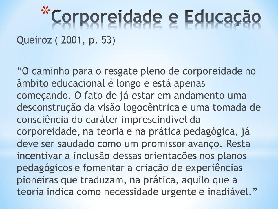 Queiroz ( 2001, p.