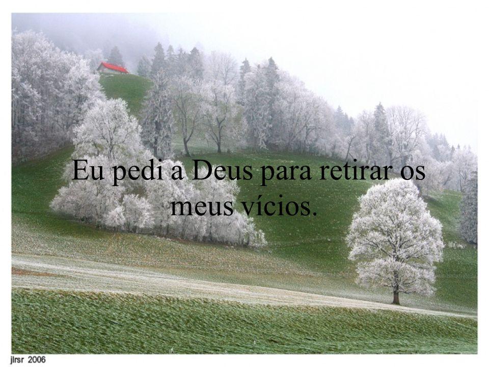 Deus disse: Não.