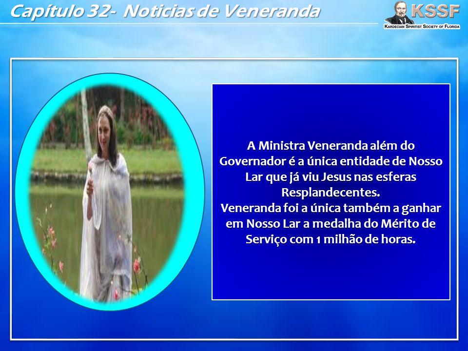 Capítulo 32- Noticias de Veneranda A Ministra Veneranda além do Governador é a única entidade de Nosso Lar que já viu Jesus nas esferas Resplandecente