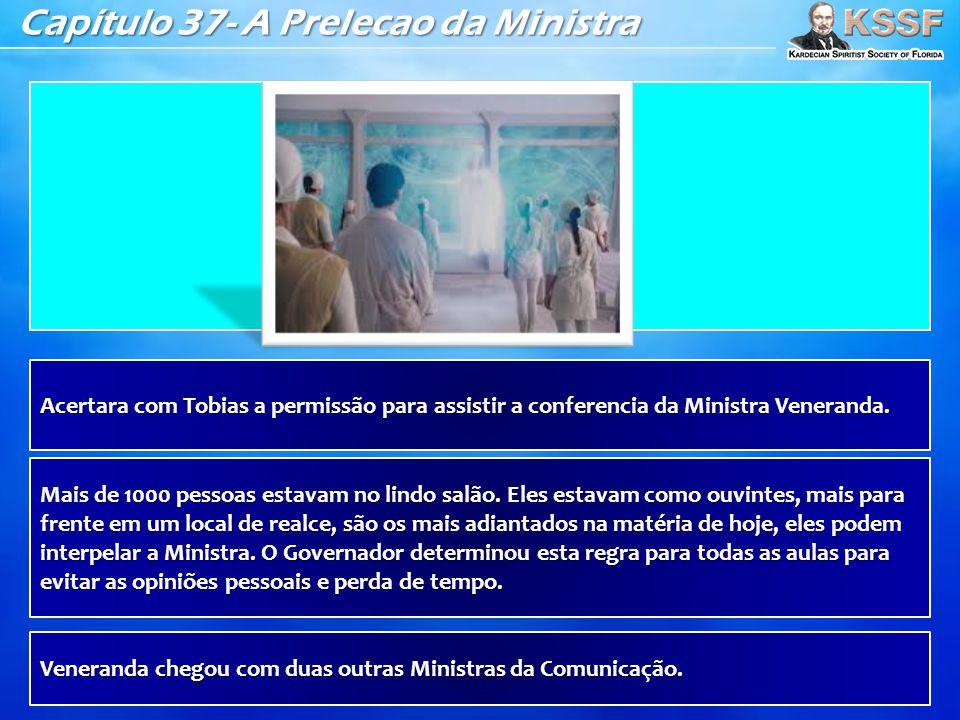 Capítulo 37- A Prelecao da Ministra Acertara com Tobias a permissão para assistir a conferencia da Ministra Veneranda. Mais de 1000 pessoas estavam no