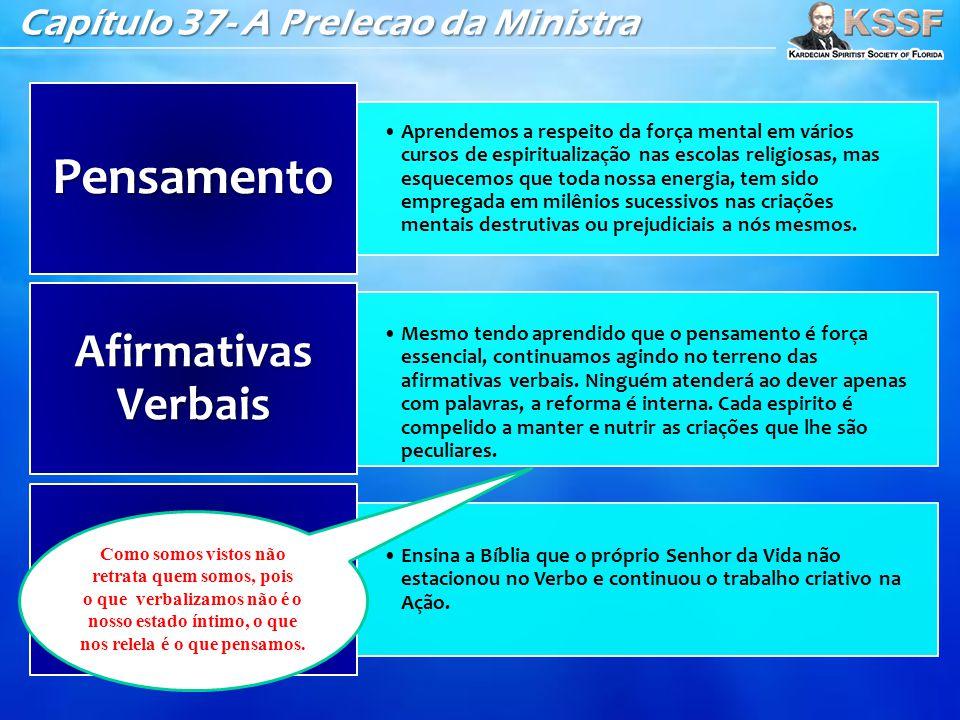 Capítulo 37- A Prelecao da Ministra •Aprendemos a respeito da força mental em vários cursos de espiritualização nas escolas religiosas, mas esquecemos