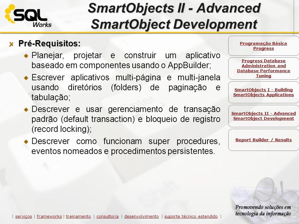 SmartObjects II - Advanced SmartObject Development | serviços | frameworks | treinamento | consultoria | desenvolvimento | suporte técnico estendido |
