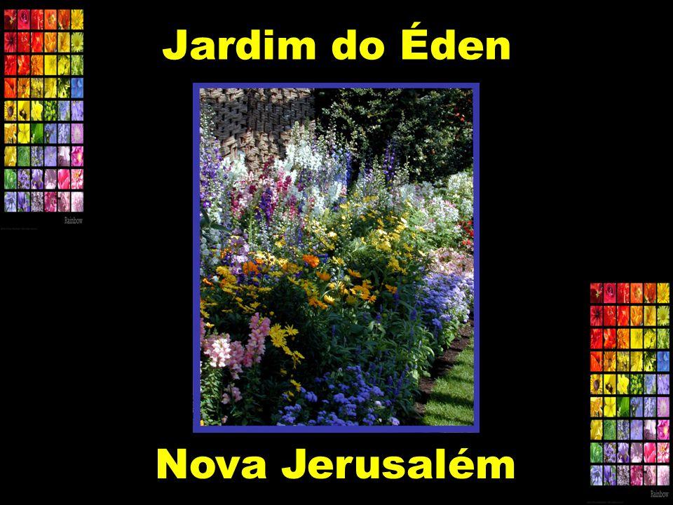 Jardim do Éden Nova Jerusalém