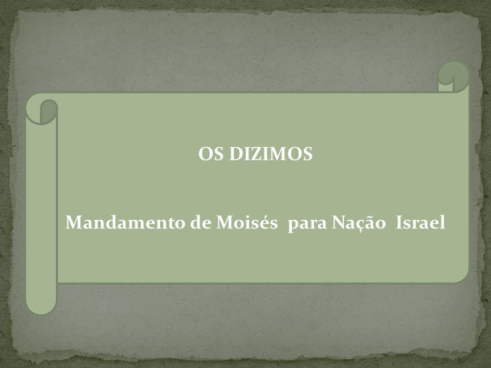 OS DIZIMOS Mandamento de Moisés para Nação Israel