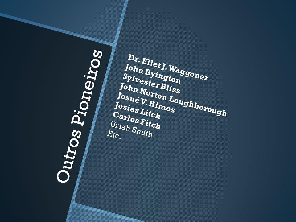 Outros Pioneiros Dr.Ellet J.
