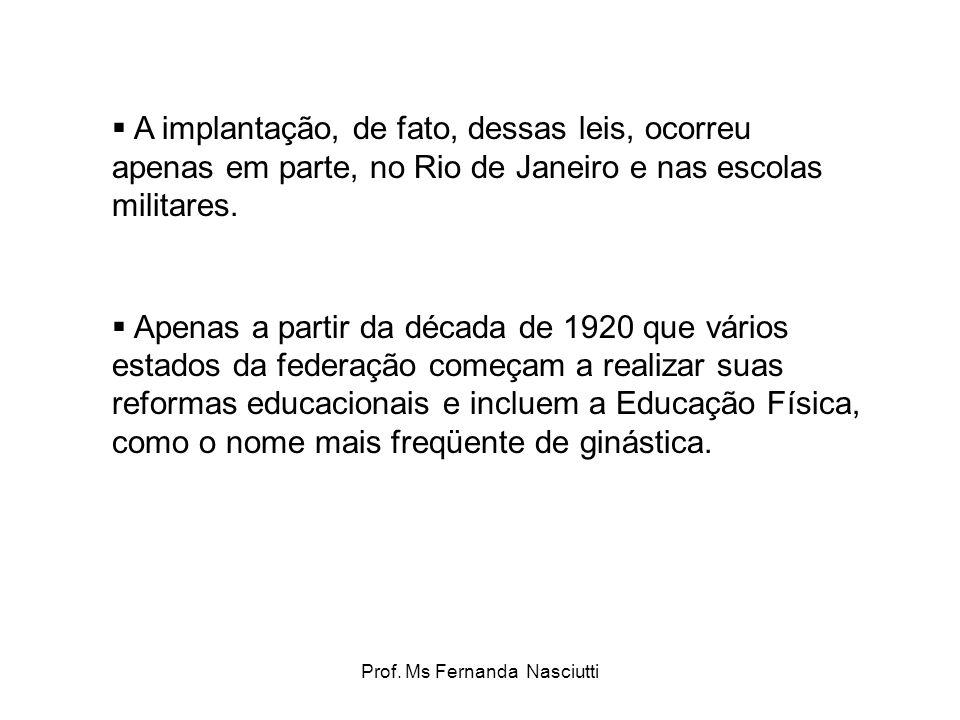 Prof.Ms Fernanda Nasciutti  Dirigido inicialmente para crianças de 4 a 14 anos.