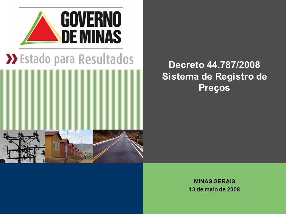 Decreto 44.787/2008 Sistema de Registro de Preços MINAS GERAIS 13 de maio de 2008