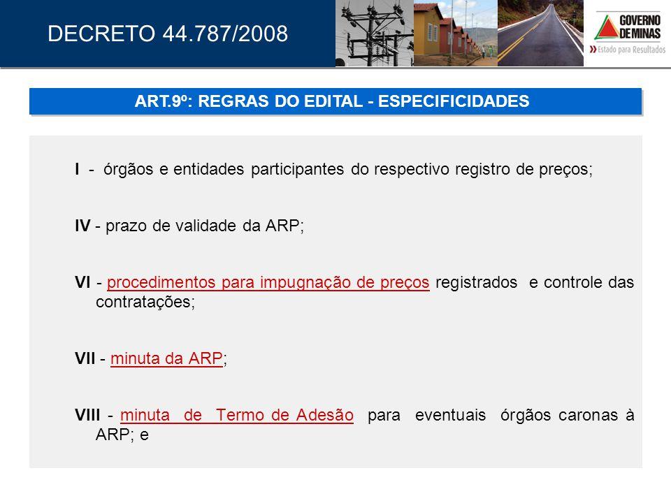 I - órgãos e entidades participantes do respectivo registro de preços; IV - prazo de validade da ARP; VI - procedimentos para impugnação de preços reg