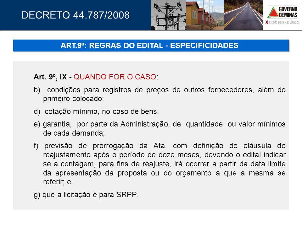 Art. 9º, IX - QUANDO FOR O CASO: b) condições para registros de preços de outros fornecedores, além do primeiro colocado; d) cotação mínima, no caso d