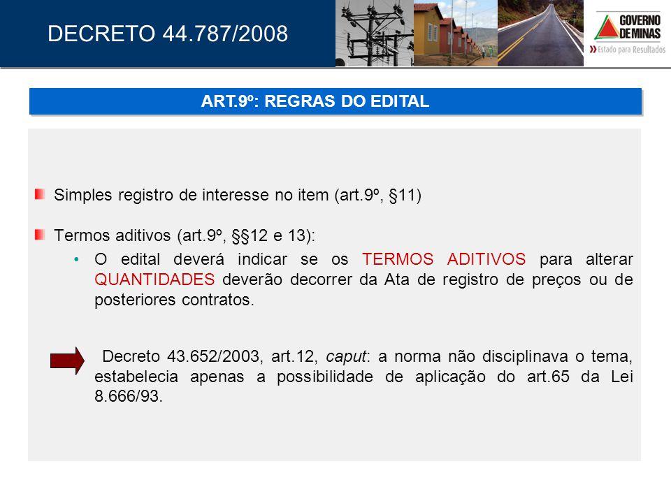 Simples registro de interesse no item (art.9º, §11) Termos aditivos (art.9º, §§12 e 13): •O edital deverá indicar se os TERMOS ADITIVOS para alterar Q